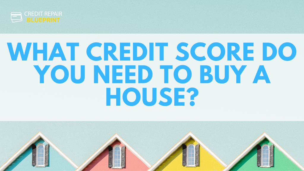 what credit score is good enough to buy a house